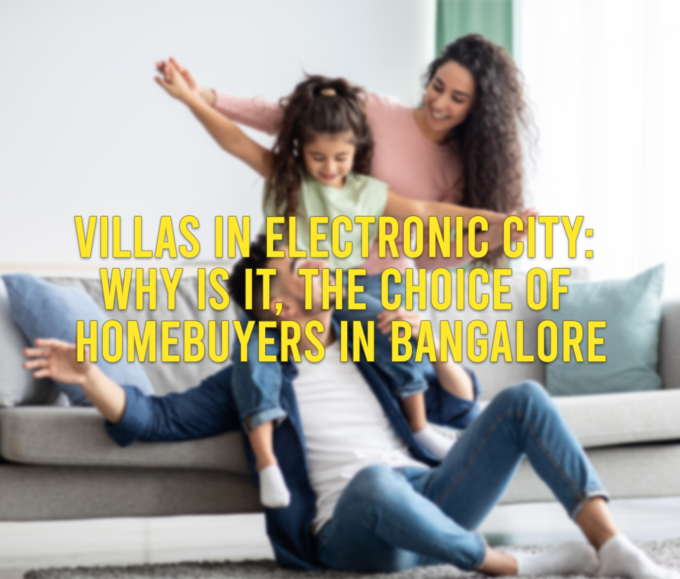 Villas in Electronic City: why is it, the choice of Homebuyers in Bangalore