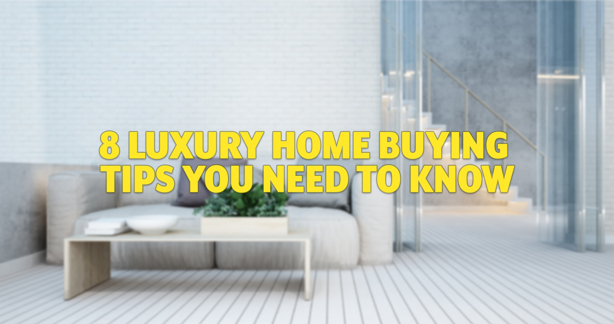 8 Luxury Home Buying Tips You Need to Know