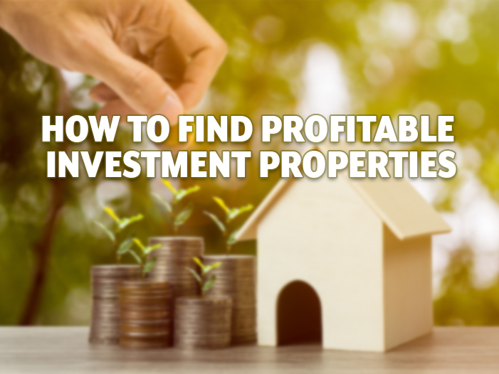 How To Find Profitable Investment Properties