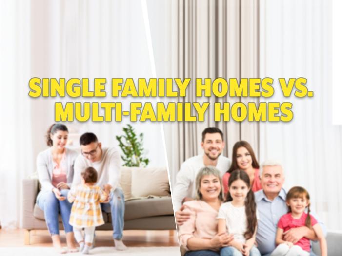 Single Family Homes vs. Multi-Family Homes