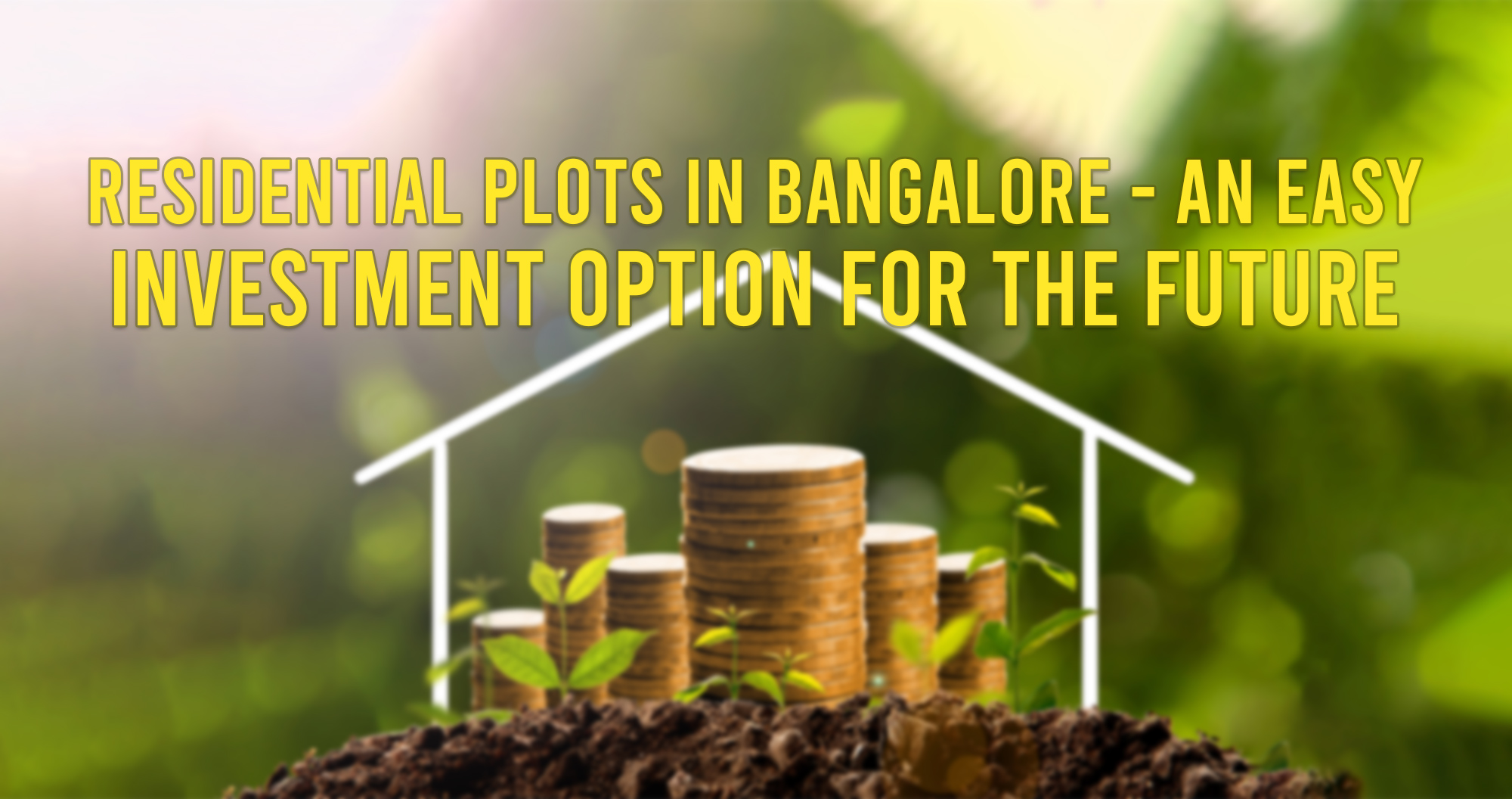 Residential Plots in Bangalore - An Easy Investment Option For The Future